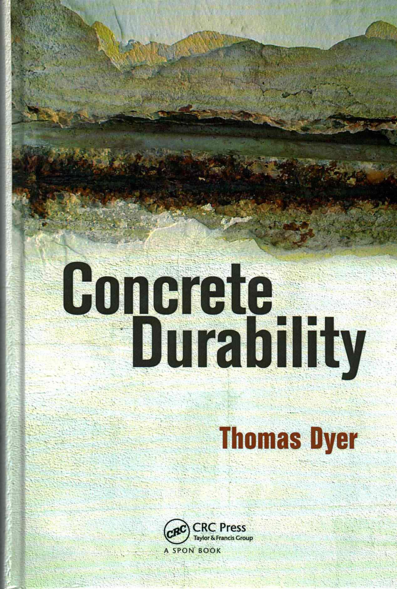 Concrete Durability By Dyer, Thomas